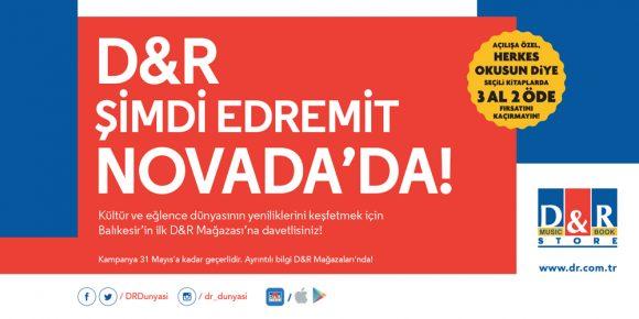 D&R ŞİMDİ EDREMİT NOVADA'DA!