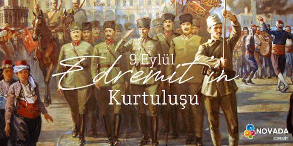 9 EYLÜL EDREMİT'İN KURTULUŞ GÜNÜ KUTLU OLSUN!