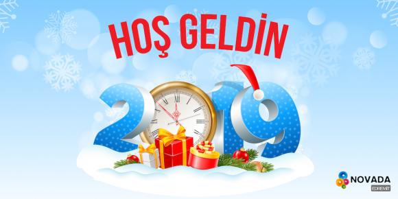 HOŞ GELDİN 2019!