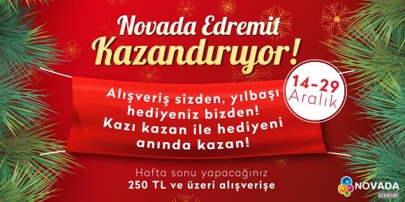 NOVADA EDREMİT KAZANDIRIYOR!