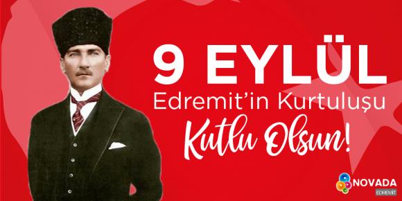 9 EYLÜL EDREMİT'İN KURTULUŞU KUTLU OLSUN!