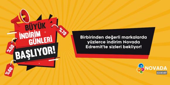 BÜYÜK İNDİRİM GÜNLERİ NOVADA EDREMİT'TE!